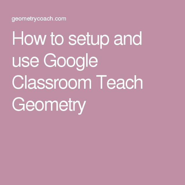7 best middle school images on pinterest classroom ideas how to setup and use google classroom teach geometry fandeluxe Gallery