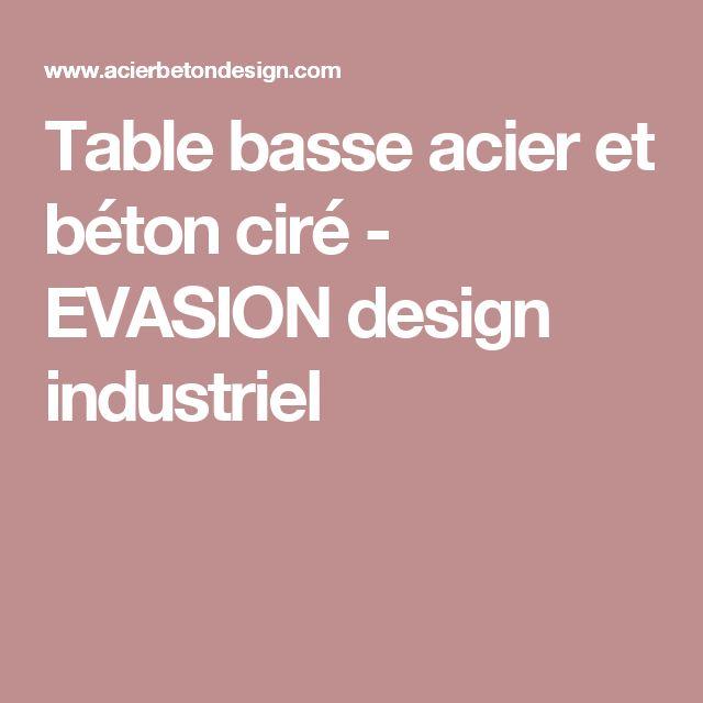 Table basse acier et béton ciré - EVASION design industriel