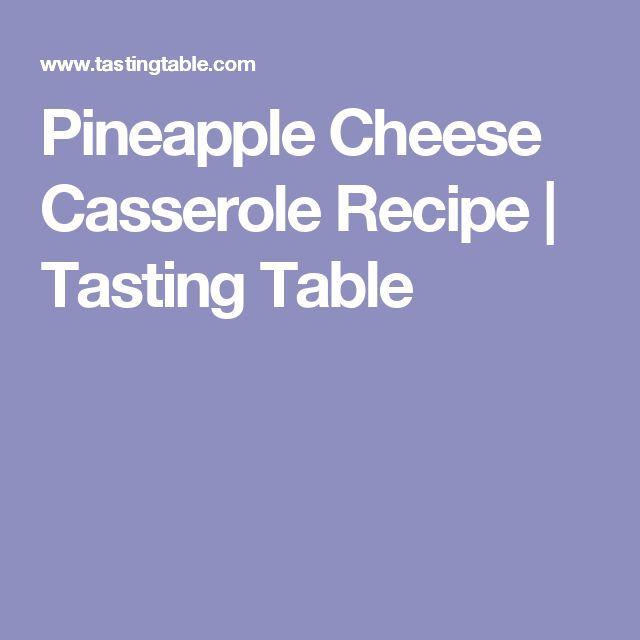 Pineapple Cheese Casserole Recipe | Tasting Table