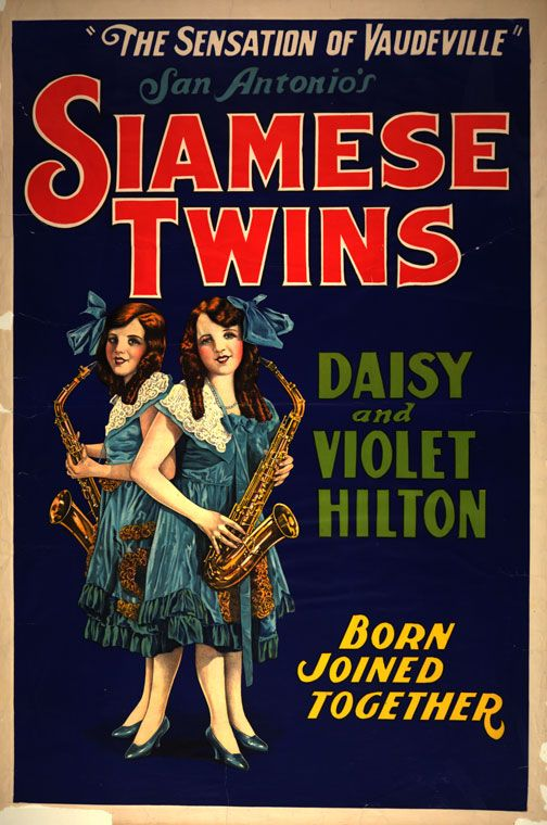 San Antonio's Siamese Twins, Daisy and Violet Hilton, poster, 1920-1935