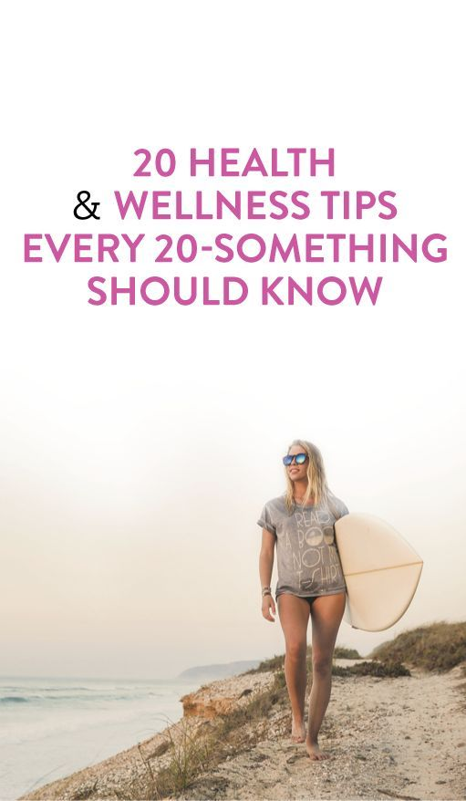 20 Health and Wellness Tips To Help You Survive Your 20s ...
