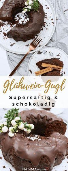 So saftig, dieser Glühwein-Kuchen! ° Ein Guglhupf mit Schwipps und vieeel Schokolade – kuchen