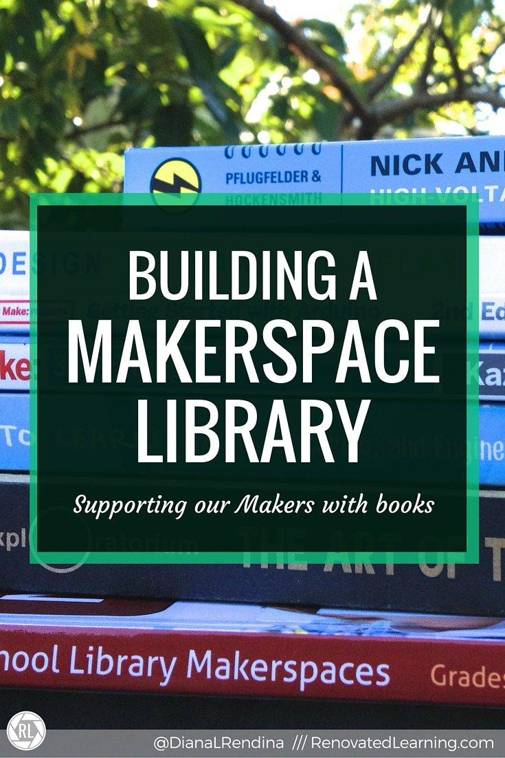 Building a MAKERSPACE LIBRARY : Having books on topics related to makerspaces is essential for supporting the independent learning of your makers.  In this post, I offer up ideas for books to add to your makerspace library.    RenovatedLearning.com