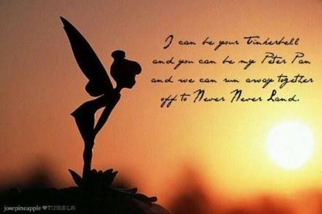 i can be your tinkerbell and you can be my peter pan quote - Google Search