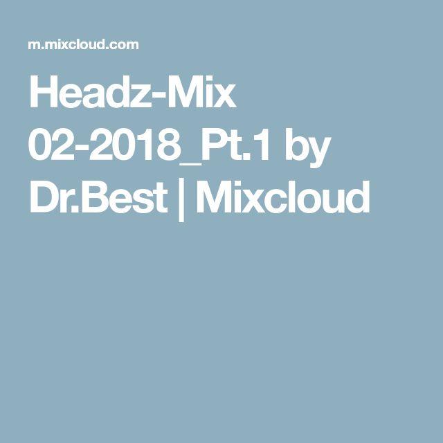 Headz-Mix 02-2018_Pt.1 by Dr.Best   Mixcloud