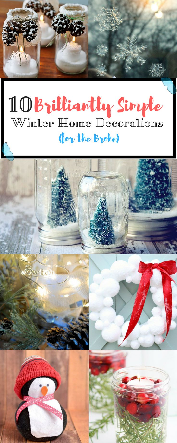 Let's make your house fun this Winter! Here are 10 brilliantly simple Winter home decorations you can make, even if you're broke!