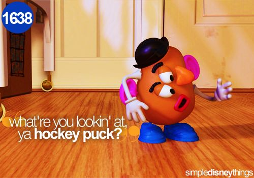 : Potatoes Head, Classic Disney Quotes, Hockey Fans, Disney 3, Uncultured Swine, Hey Hamm, Hockey Puck, So Funny, Toys Stories
