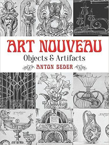 Art Nouveau Objects And Artifacts Dover Pictorial Archive Anton Seder 9780486797335
