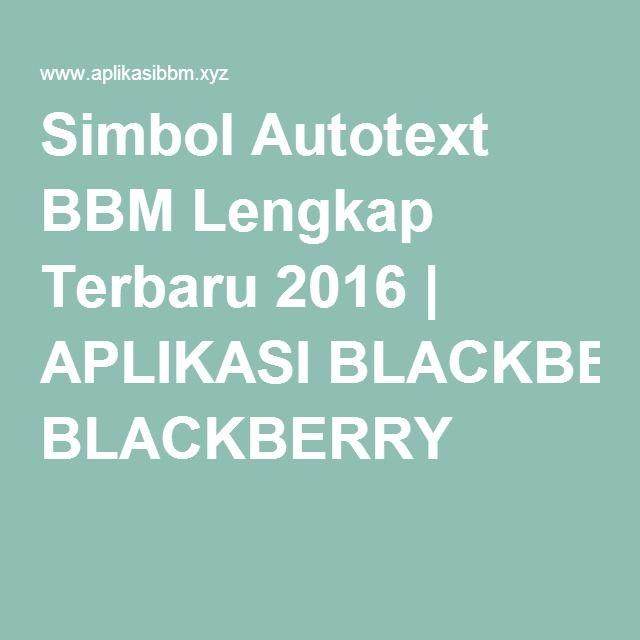 Simbol Autotext BBM Lengkap Terbaru 2016 | APLIKASI BLACKBERRY