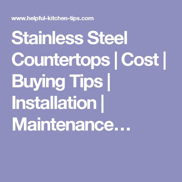 Stainless Steel Countertops | Cost | Buying Tips | Installation | Maintenance…
