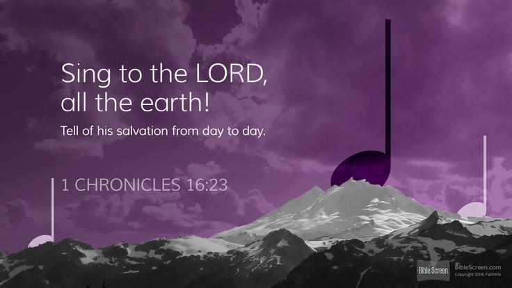 I'm reading 1 Chronicles 16:23