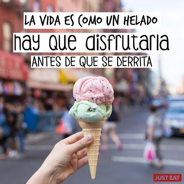 La vida es como un helado, hay que disfrutarla antes de que se derrita. '''''Frases inspiradoras para emprendedoras