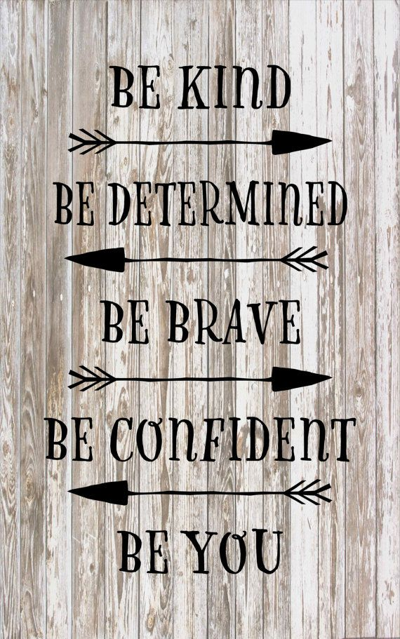 Be Kind, Be Determined, Be Brave, Be Confident, Be You Wood Sign or Canvas Wall Hanging Large with Arrows  - dorm, apartment, home, office