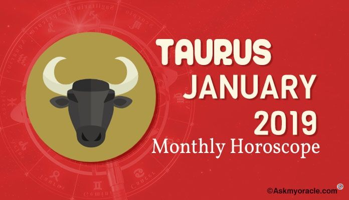 Taurus January 2019 Monthly Horoscope | Monthly Horoscope