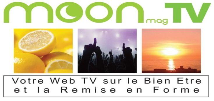 Moonmag TV :  Web TV sur le bien-être - Remise en forme