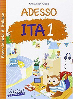 Adesso ITA. Con ciliegine. Per la Scuola elementare: 1: Amazon.it: M. Rosa Masini: Libri