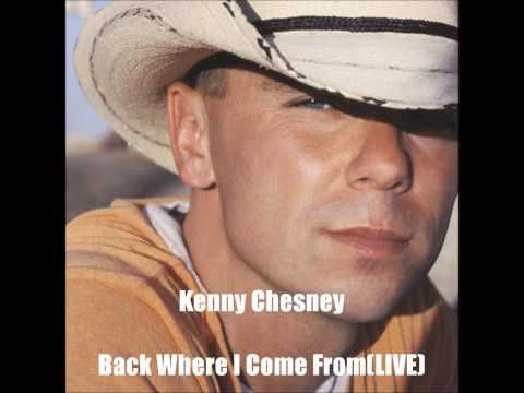 ▶ Kenny Chesney-Back Where I Come From(LIVE) - YouTube love love love this eyecandy guy and super song yes yes yes