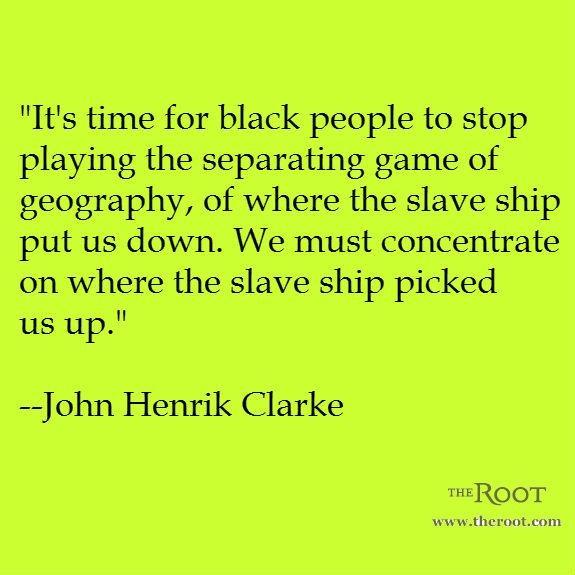 Best Black History Quotes: John Henrik Clarke on Africa