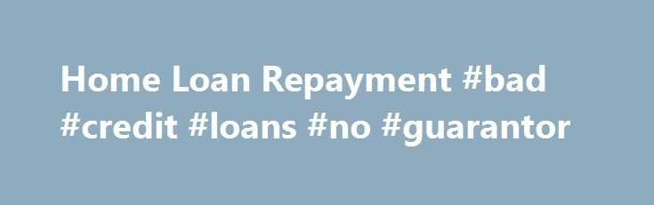 Home Loan Repayment #bad #credit #loans #no #guarantor http://loan.remmont.com/home-loan-repayment-bad-credit-loans-no-guarantor/  #home loan repayment calculator # Home Loan Repayment Options Apply Online ICICI Bank offers convenient repayment options to its customers. Following repayment options are being offered currently For a fully disbursed loan EMI: An EMI refers to an equated monthly instalment. It is a fixed amount which you pay every month towards your loan. It…The post Home Loan…