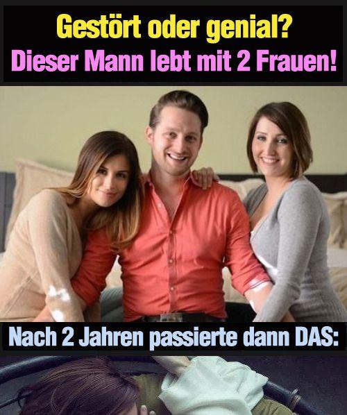 Gestört oder genial? Dieser Mann lebt mit 2 Frauen zusammen!  #1pic4ufun