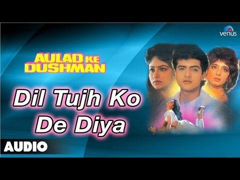 Aulad Ke Dushman : Dil Tujh Ko De Diya Full Audio Song | Ayesha Jhulka, Arman Kohli | - YouTube