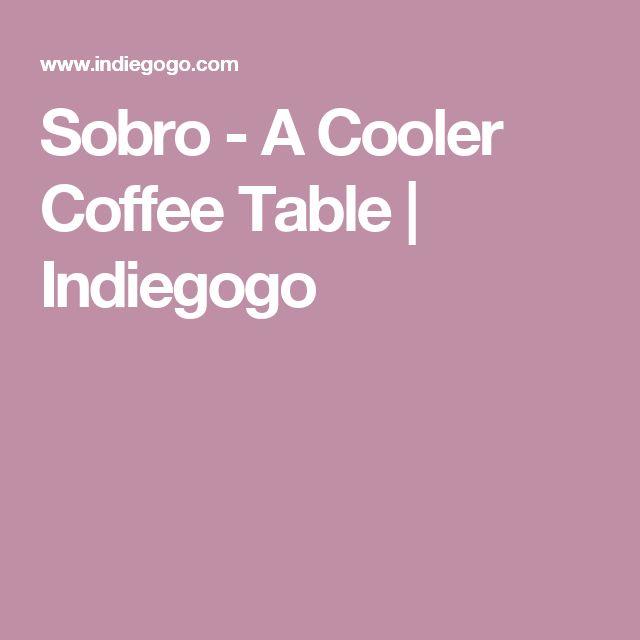 Sobro - A Cooler Coffee Table   Indiegogo