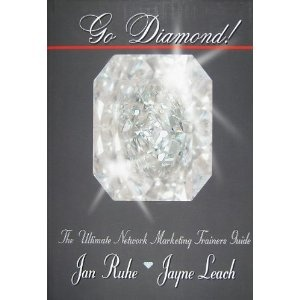 The Diamond position is the ultimate goal in the Network Marketing Industry. This is the Ultimate Network Marketing Trainers Guide. This book is in 3 parts: 1. Teach Yourself Network Marketing 2. Teach Others Network Marketing 3. The Go Diamond Duplicatable Training System.The authors Jan Ruhe and Jayne Leach were both single mothers starting their Network Marketing businesses and taking them to the Diamond level. www.aloe4us.com
