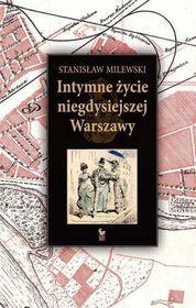 Intymne życie niegdysiejszej Warszawy-Milewski Stanisław