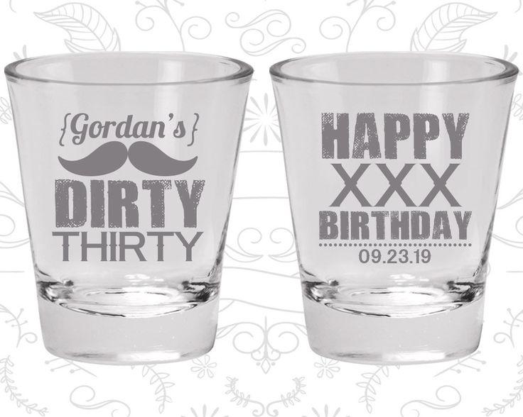 30th Birthday Shot Glass, Dirty Thirty, Happy Birthday Shot Glass, Birthday Shot Glass, Birthday Glass (20013)