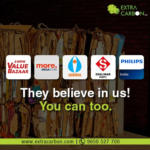 They believe is us! You can too.  We at #ExtraCarbon are one stop solution for your waste management needs, whether you a multi-national business, a housing society or a home owner. Click here to connect with us or schedule a pick up - http://www.extracarbon.com/other/pickup