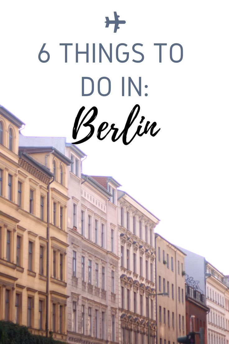 Visiting Berlin, Germany? Here is a list of 6 things to do in Berlin!