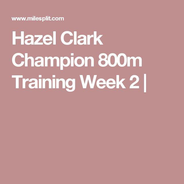 Hazel Clark Champion 800m Training Week 2 |