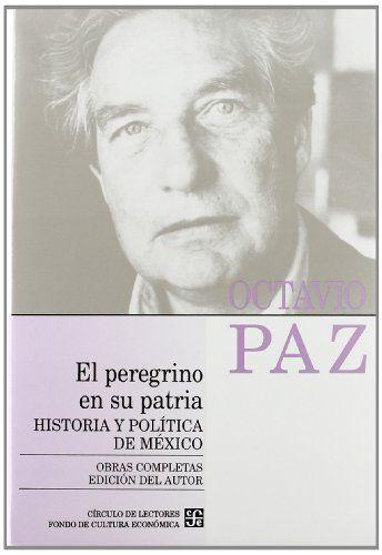 Obras completas, 8. El peregrino en su patria : historia y política de México por Octavio Paz.