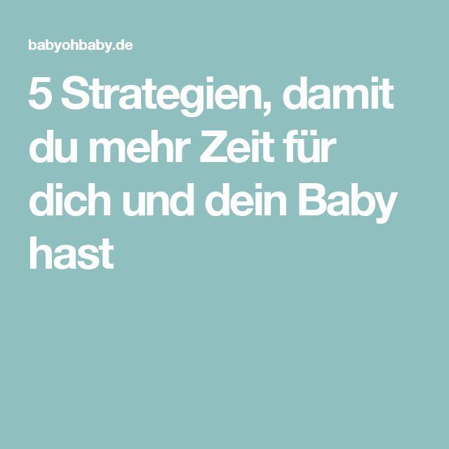 5 Strategien, damit du mehr Zeit für dich und dein Baby hast