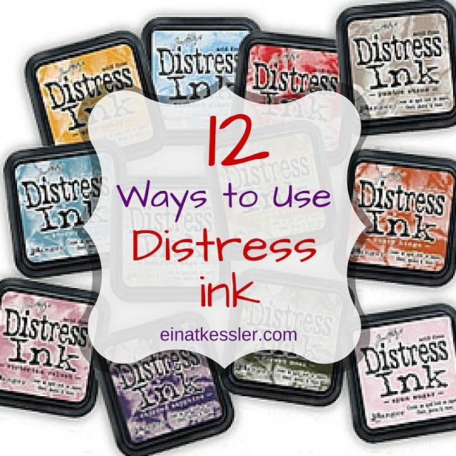 12 Ways to Use Distress Inks More                                                                                                                                                                                 More