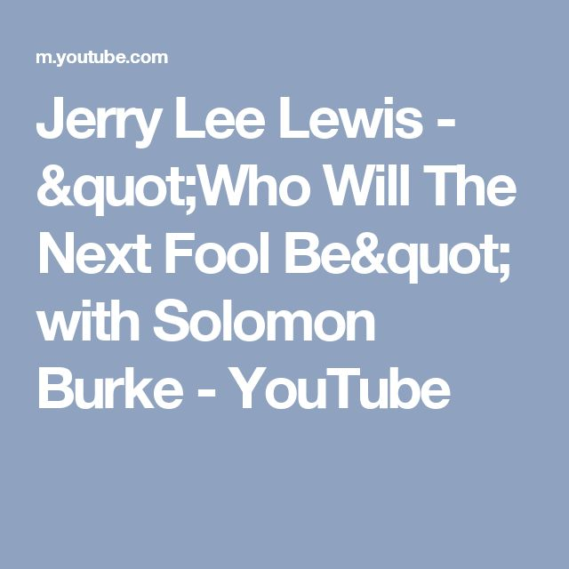 """Jerry Lee Lewis - """"Who Will The Next Fool Be"""" with Solomon Burke - YouTube"""