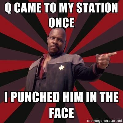Captain Benjamin Sisko has no goddamn time for Q's tom foolery! None at all.: Deep Spaces Nine, Stars Trek Meme, Nerdy Stuff, Captain Sisko, Best Meme, Poor Picard, Benjamin Sisko, Captain Benjamin, Random Nerdy