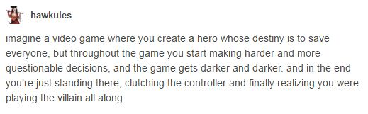 Also a good writing prompt, especially if you want to write a Choose Your Own Adventure book.