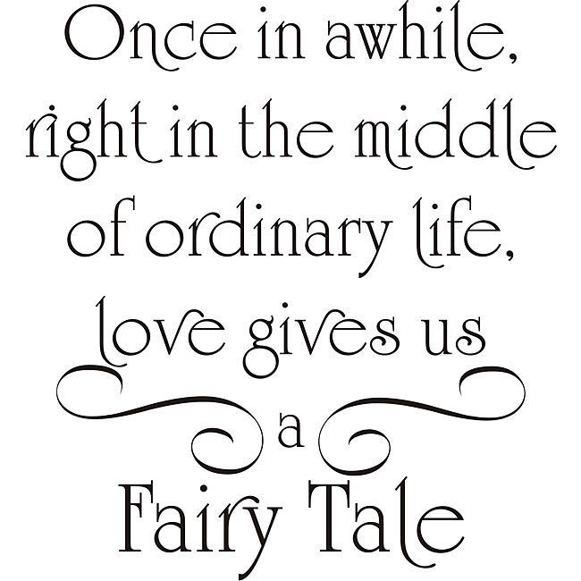 Love Gives Us A Fairy Tale Vinyl Wall Art Quote