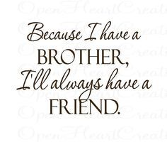 Quotes About Loving Your Brother Classy Best 25 Brother Quotes Ideas On Pinterest  Baby Brother Quotes