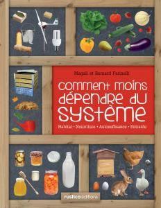 Comment moins dépendre du système : voilà un livre que j'ai très envie de découvrir !