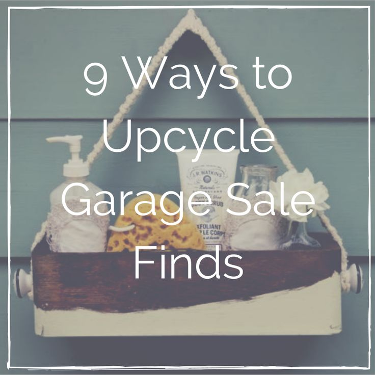 9 Ways to Upcycle Garage Sale Finds