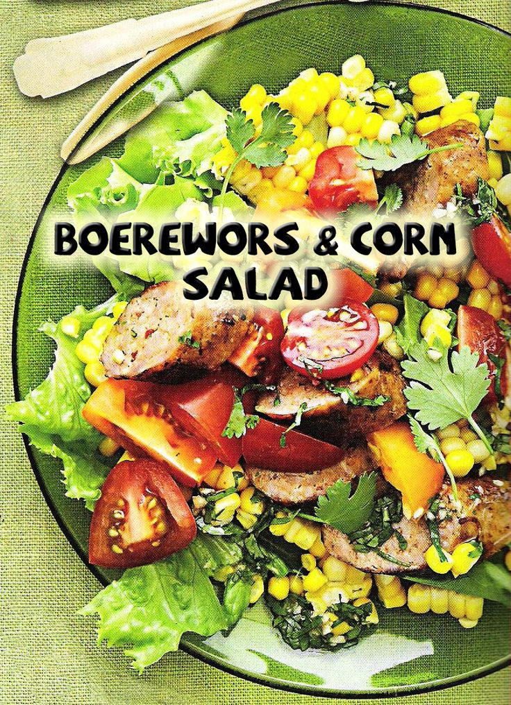 South African Recipes   BOEREWORS & CORN SALAD