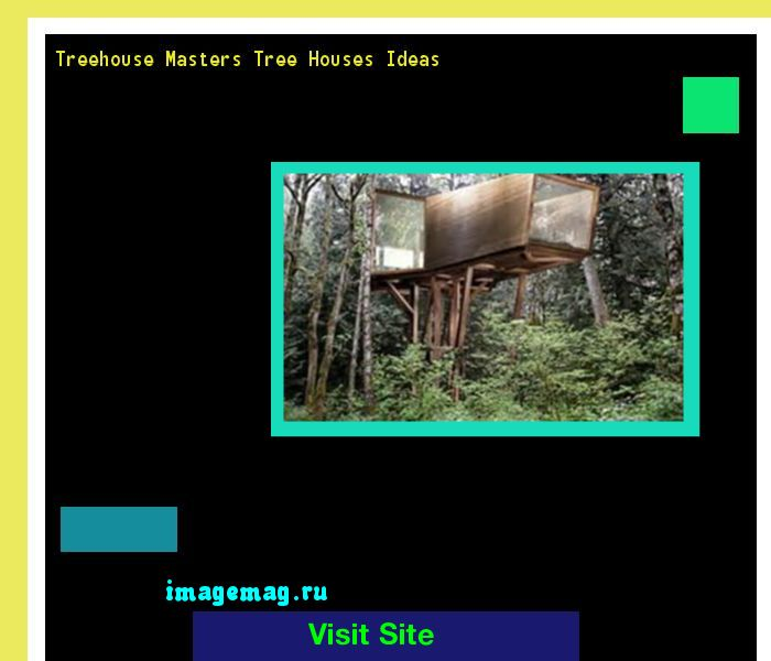 Treehouse Masters Tree Houses Ideas 120952 - The Best Image Search