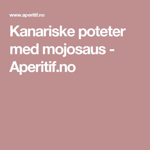 Kanariske poteter med mojosaus - Aperitif.no
