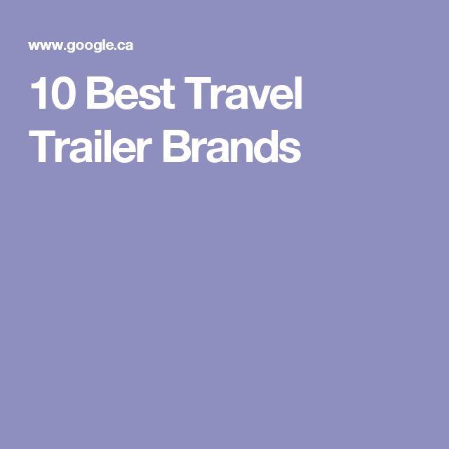 10 Best Travel Trailer Brands