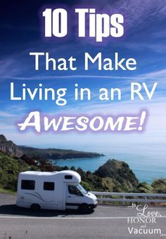 Living in an RV: 10 tips to make it awesome! When my husband and I took off in our RV, this is what we found made all the difference.