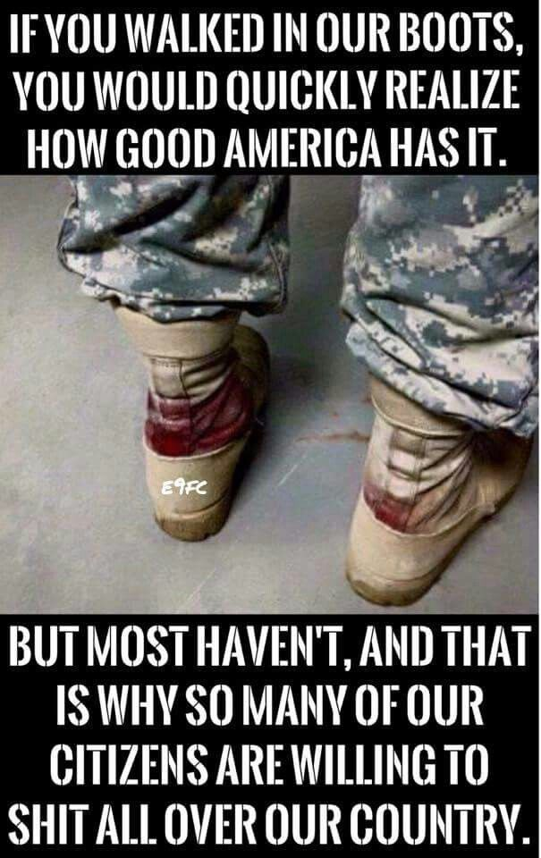 Bloody boots-- that's how real Heroes roll! ~@guntotingkafir GOD BLESS OUR VETS, GOD BLESS OUR TROOPS AND GOD BLESS AMERICA!!!
