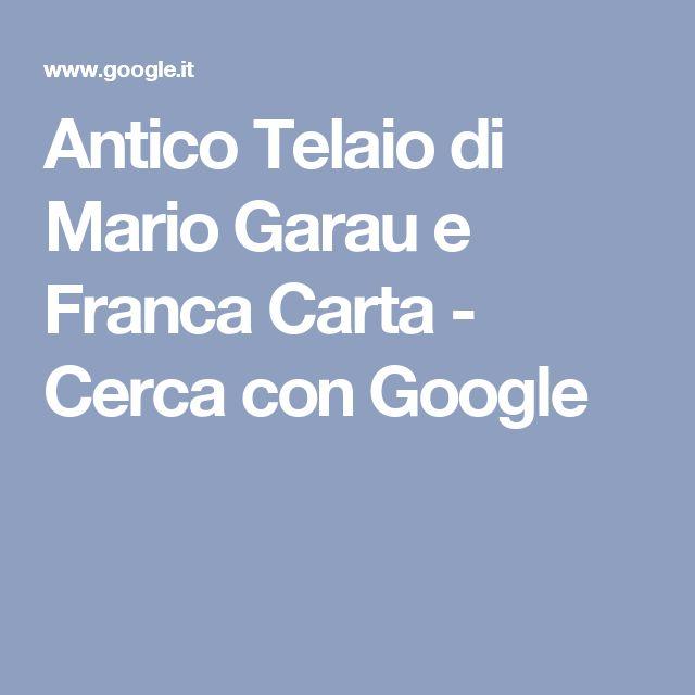 Antico Telaio di Mario Garau e Franca Carta - Cerca con Google