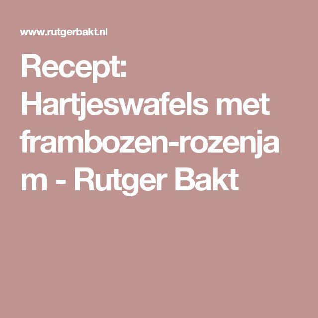 Recept: Hartjeswafels met frambozen-rozenjam - Rutger Bakt